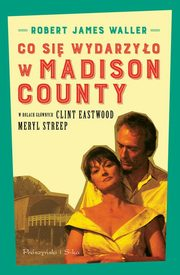 Co si� wydarzy�o w Madison County, Waller Robert James