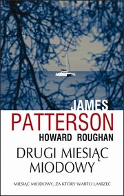 Drugi miesiąc miodowy, James Patterson, Howard Roughan